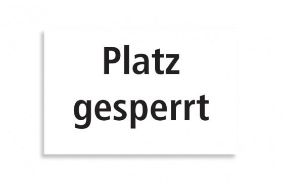 """Schild """"Platz gesperrt"""""""